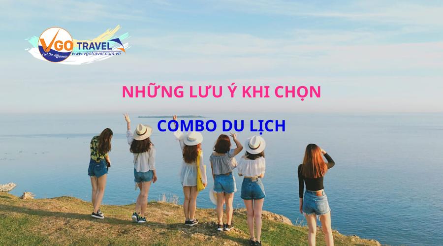combo-du-lich-la-gi-nhung-luu-y-khi-chon-combo-du-lich