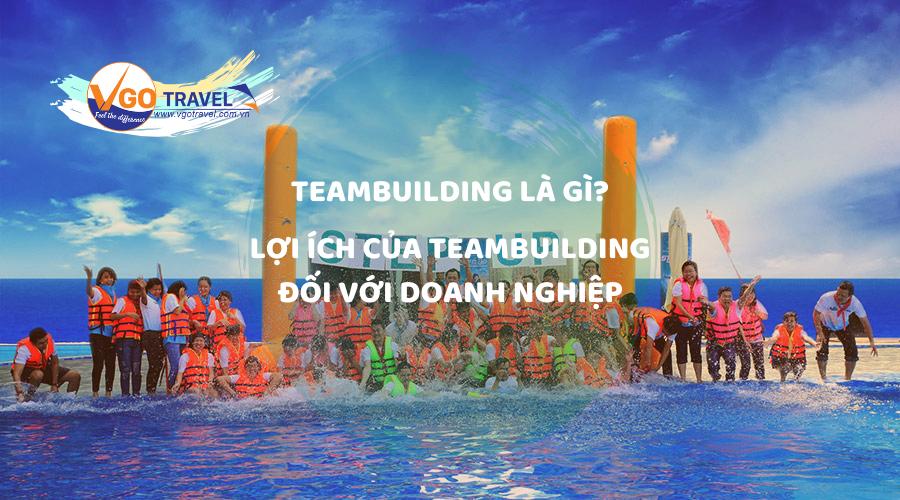 teambuilding-la-gi-5-loi-ich-ma-teambuilding-mang-lai-cho-doanh-nghiep