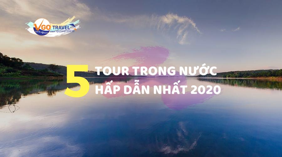 top-5-tour-du-lich-trong-nuoc-dang-di-nhat-nam-2020