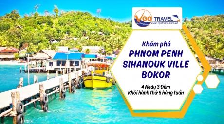 KHÁM PHÁ  PHNOM PENH - SIHANOUK VILLE - BOKOR 4N3Đ