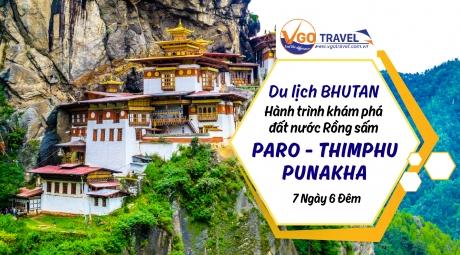DU LỊCH BHUTAN: HÀNH TRÌNH KHÁM PHÁ ĐẤT NƯỚC RỒNG SẤM PARO – THIMPHU - PUNAKHA 7N6Đ