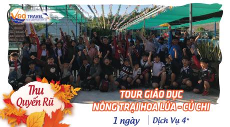 TOUR GIÁO DỤC: NÔNG TRẠI HOA LÚA - CỦ CHI (1 NGÀY)