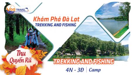 TREKKING AND FISHING